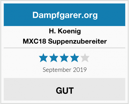 H. Koenig MXC18 Suppenzubereiter Test